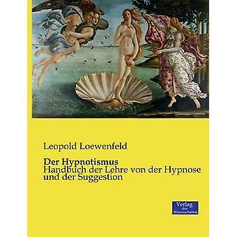 Der Hypnotismus by Loewenfeld & Leopold
