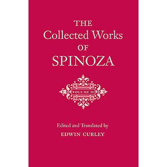 The Collected Works of Spinoza - Volume II by Benedictus de Spinoza -