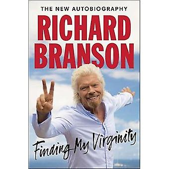 Finding My Virginity - The New Autobiography by Richard Branson - 9780