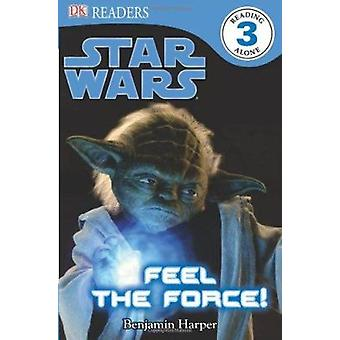 Star Wars - Feel the Force! by Benjamin Harper - 9780756671266 Book