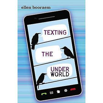 Texting the Underworld by Ellen Booraem - 9780803737044 Book