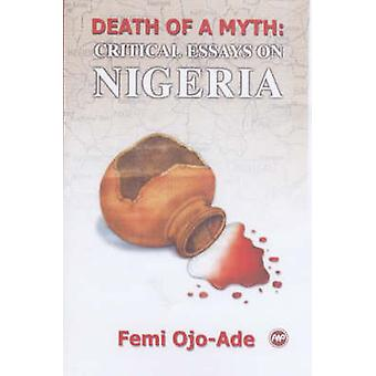 Death of a Myth - Critical Essays on Nigeria by Femi Ojo-Ade - 9780865