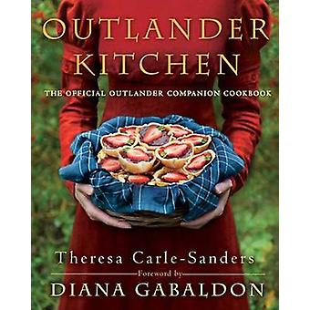 Outlander Kitchen - Official Outlander Companion Cookbook by Theresa C
