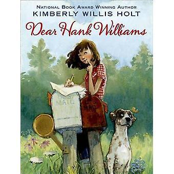 Dear Hank Williams by Kimberly Willis Holt - 9781250079787 Book