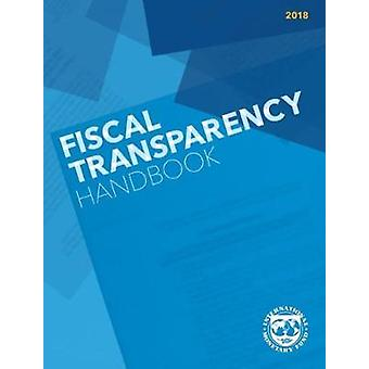 Fiscal Transparency Handbook - 2018 by Fiscal Transparency Handbook -