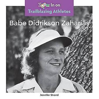 Babe Didrikson Zaharias by Jennifer Strand - 9781680792492 Book