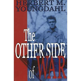 The Other Side of War by Herbert M. Youngdahl - 9781885003577 Book
