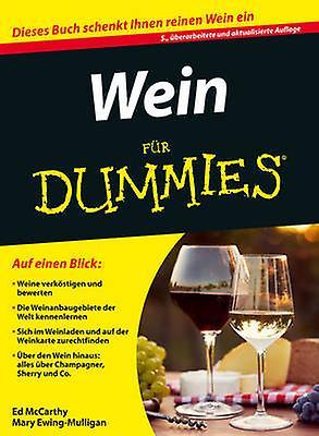 Wein Fur Dummies (5th Revised edition) by Ed McCarthy - Mary Ewing-Mu