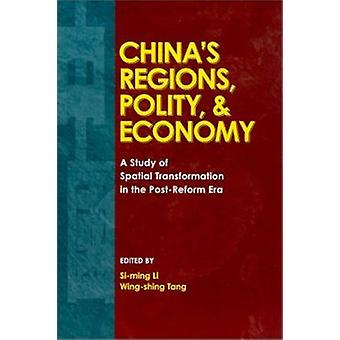 China's Regions - Polity and Economy - a Study of Spatial Transformati