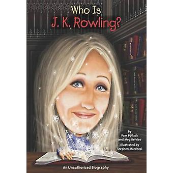 Who Is J. K. Rowling? by Pam Pollack - Meg Belviso - Stephen Marchesi