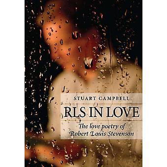 RLS in Love - The Love Poetry of Robert Louis Stevenson by Stuart Camp