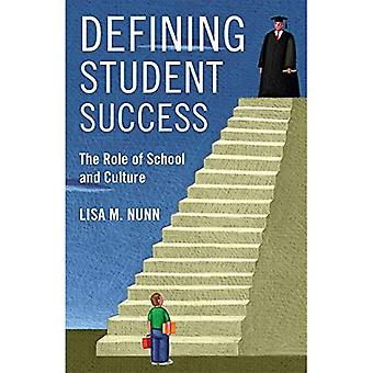 Defining Student Success: The Role of School and Culture (Series in Childhood Studies)