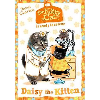 Dr KittyCat is Ready to Rescue Daisy the Kitten by Jane Clarke