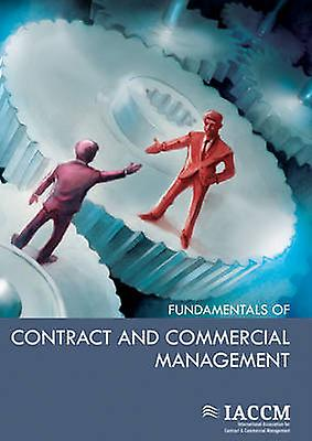 The IACCM Funfemmestals of Contract and Commercial Management by IACCM &  Van Haren Publishing