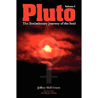 Pluto: The Evolutionary Journey of the Soul Volume 1 (Paperback) by Green Jeffrey Wolf