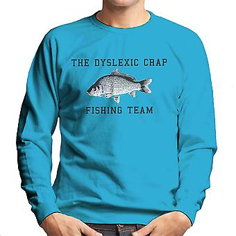 The Dyslexic Crap Fishing Team Black Men's Sweatshirt