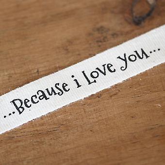 Luck & Luck 'Because I Love You' Luxury Ribbon 1m Craft / Wedding