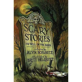 Scary Stories to Tell in the Dark by Alvin Schwartz - Brett Helquist