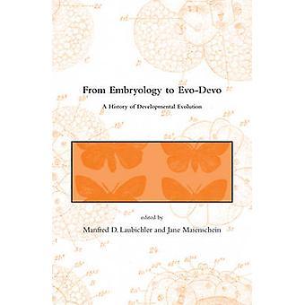 From Embryology to Evo-Devo - A History of Developmental Evolution by