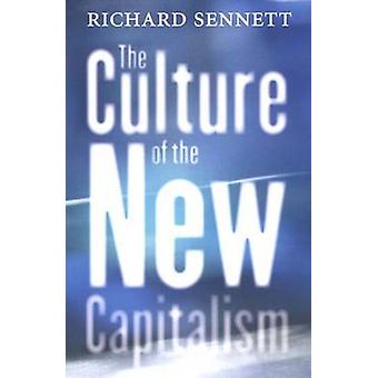 The Culture of the New Capitalism by Richard Sennett - 9780300119923