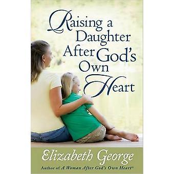 Erziehung eine Tochter nach Gottes Herzen von Elizabeth George - 978073