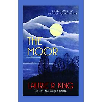 The Moor by Laurie R. King - 9780749015152 Book