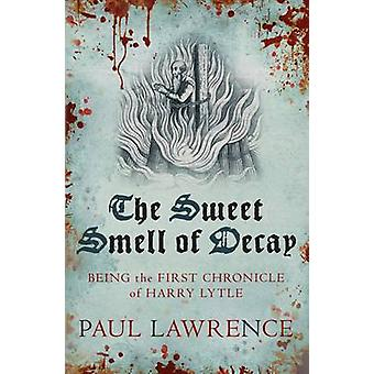 The Sweet Smell of Decay by Paul Lawrence - 9780749015428 Book