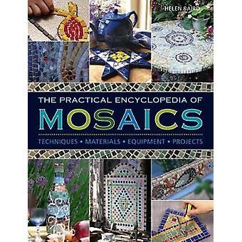 The Practical Encyclopedia of Mosaics - Techniques - Materials - Equip