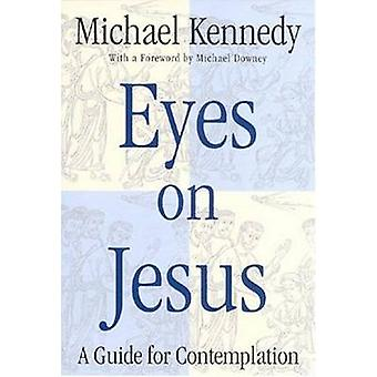 Eyes on Jesus - Guide for Contemplation by Michael Kennedy - 978082451