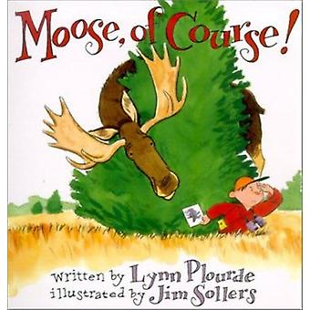 Elg - selvfølgelig! av Lynn Plourde - 9780892724734 bok