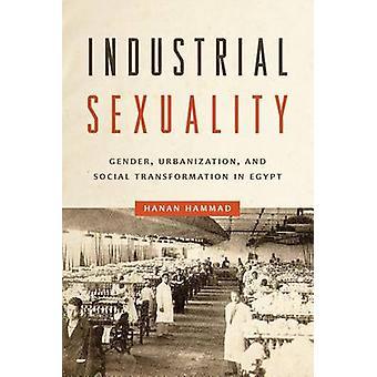 Przemysłowe seksualności - płeć - urbanizacji - i społecznej Transformati