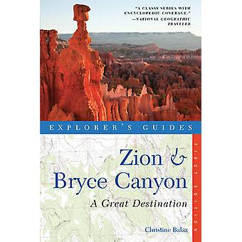 Explorer's Guide Zion & Bryce Canyon - A Great Destination by Christin