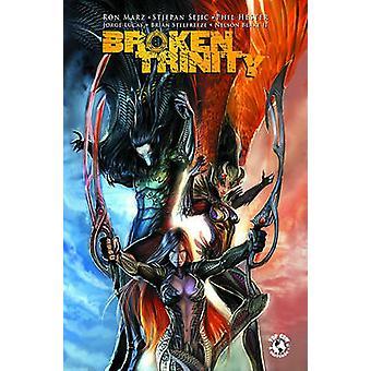 Broken Trinity - Volume 1 by Ron Marz - Phil Hester - Stjepan Sejic -