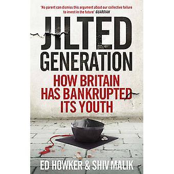 Jilted Generation - comment la Grande-Bretagne a ruiné sa jeunesse par Ed Howker