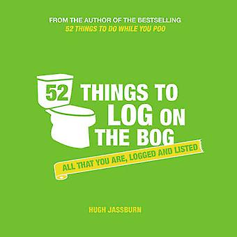 52 Things to Log on the Bog - All That You are - Logged and Listed by