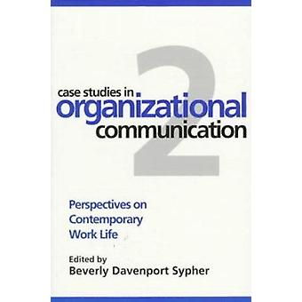 Case Studies in Organisational Communication - Perspectives on Contemp