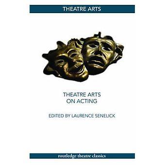 Teater kunst på skuespil af Laurence Senelick - 9780415774932 bog
