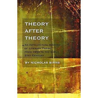 Après la théorie - une histoire intellectuelle de la théorie littéraire de la théorie