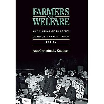 Farmers on Welfare: The Making of Europe's Common Agricultural Policy