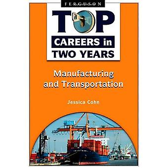 Top Careers in Two Years: Manufacturing and Transportation (Top Careers in Two Years)