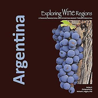 Verkennen van de wijngebieden: Argentinië