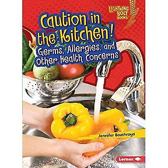 Försiktighet i köket!: bakterier, allergier och andra hälsoproblem (Lightning Bolt böcker sunda matvanor)