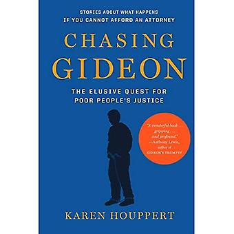 Chasing Gideon : The Elusive Quest for Poor People's Justice
