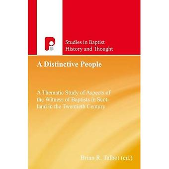 A Distinctive People: A Thematic Study of Aspects of the Witness of Baptists in Scotland (Studies in Baptist History...