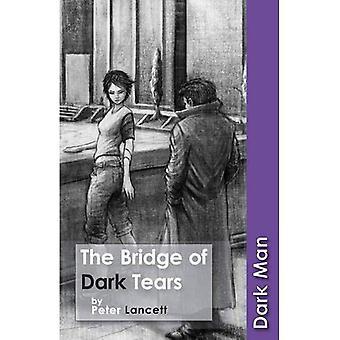 Die Bridge of Dark-Tränen