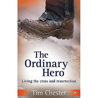 O herói comum: Viver a Cruz e a ressurreição