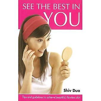 Vedere il meglio di te: suggerimenti & linee guida per ottenere una pelle impeccabile, bella