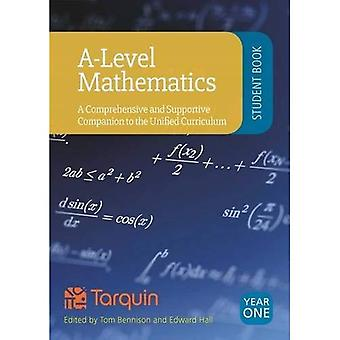 A-Level Mathematics - Student Book Year 1: A Comprehensive and Supportive� Companion to the Unified Curriculum 2017