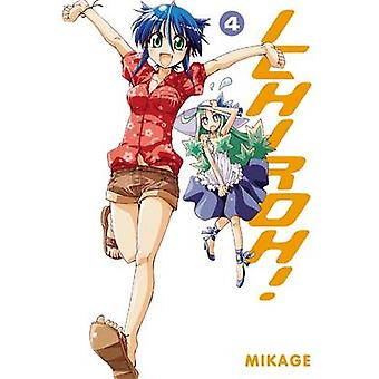 Ichiroh! - v. 4 by Mikage - 9780316128063 Book