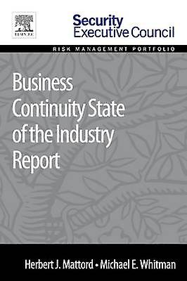 Business Continuity State of the Industry Report by Mattord & Herbert J.